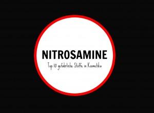 gefährliche Inhaltsstoffe in Kosmetik Nitrosamine