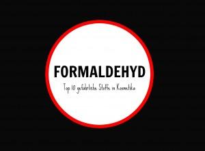 gefährliche Inhaltsstoffe in Kosmetik formaldehyd