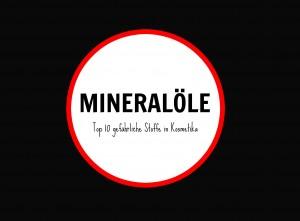 gefährliche Inhaltsstoffe in Kosmetik mineralöl